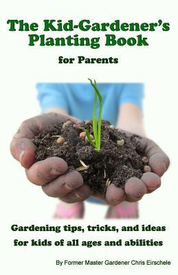 The Kid Gardener's Planting Book