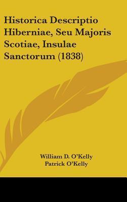 Historica Descriptio Hiberniae, Seu Majoris Scotiae, Insulae Sanctorum