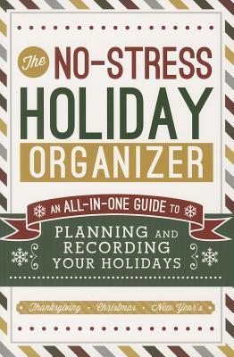 The No-Stress Holiday Organizer