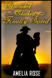 Stalked, Stranded and Finally Sated (Contemporary Romance)