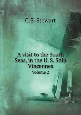 A Visit to the South Seas, in the U. S. Ship Vincennes Volume 2