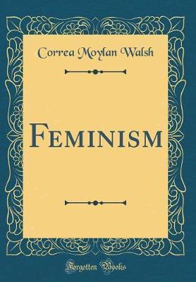 Feminism (Classic Reprint)