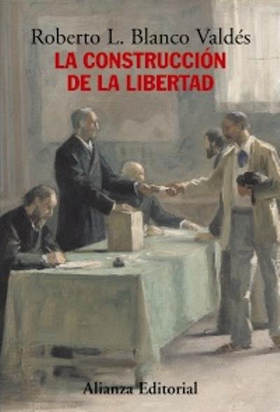 La construcción de la libertad