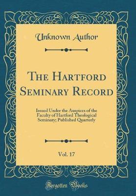 The Hartford Seminary Record, Vol. 17