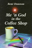 Me 'n God in the Coffee Shop