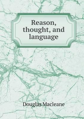 Reason, Thought, and Language