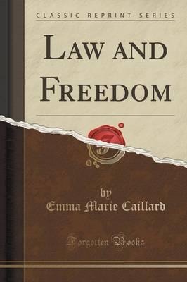 Law and Freedom (Classic Reprint)