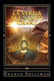 La verità sul Santo Graal