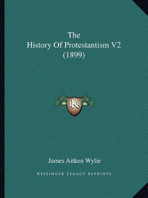 The History of Protestantism V2 (1899)