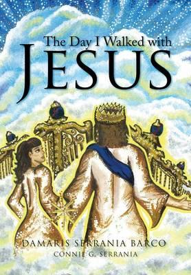 The Day I Walked With Jesus