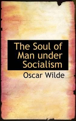 The Soul of Man Unde...