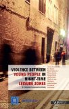 Violence Between Young People in Night-time Leisure Zones