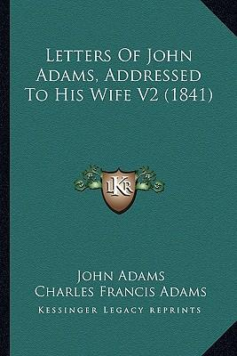 Letters of John Adams, Addressed to His Wife V2 (1841)