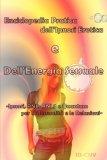 Enciclopedia pratica dell'Ipnosi erotica e dell'Energia Sessuale - Ipnosi, PNL e Quantum per la Sessualità