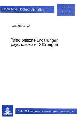Teleologische Erklärungen psychosozialer Störungen