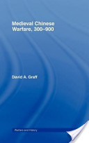 Medieval Chinese Warfare 300-900