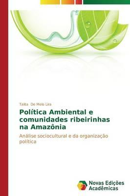 Política Ambiental e comunidades ribeirinhas na Amazônia