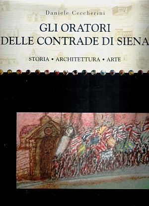Gli oratori delle contrade di Siena