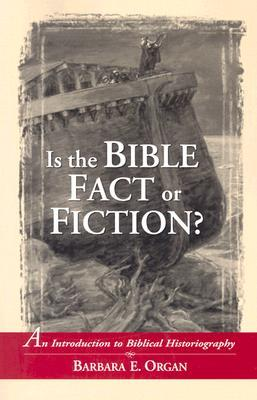 Is the Bible Fact or Fiction