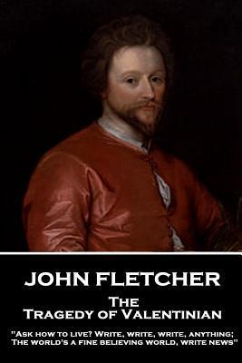 John Fletcher - The Tragedy of Valentinian