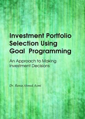 Investment Portfolio Selection Using Goal Programming