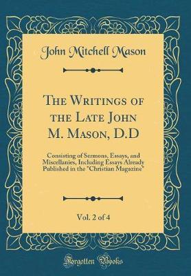 The Writings of the Late John M. Mason, D.D, Vol. 2 of 4