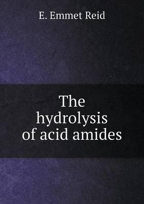 The Hydrolysis of Acid Amides