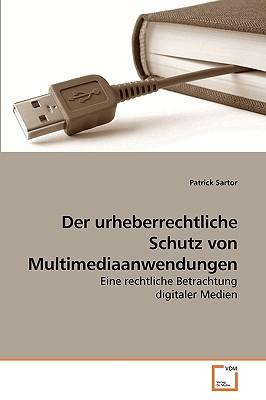 Der urheberrechtliche Schutz von Multimediaanwendungen