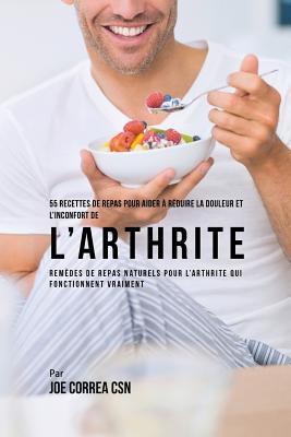 55 Recettes de Repas pour aider à réduire la Douleur et l'Inconfort de l'Arthrite