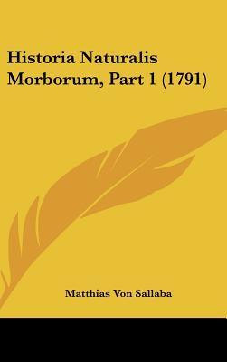 Historia Naturalis Morborum, Part 1 (1791)