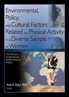 Environmental, Policy, and Cultural Factors Related to Physical Activity in a Diverse Sample of Wome
