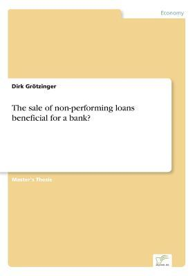 The sale of non-performing loans ? beneficial for a bank?