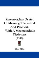 Mnemotechny Or Art of Memory, Theoretical and Practical