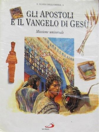 Gli apostoli e il Vangelo di Gesù: missione universale