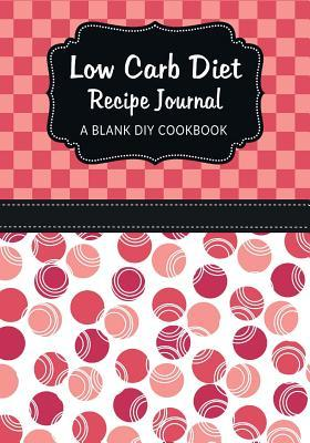 Low Carb Diet Recipe Journal