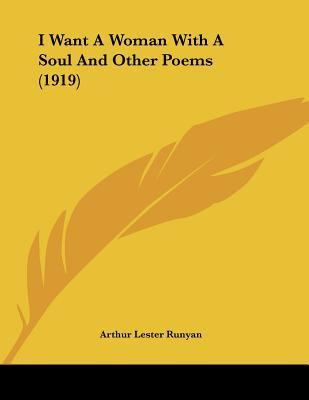 I Want A Woman With A Soul And Other Poems