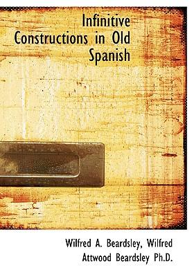 Infinitive Constructions in Old Spanish