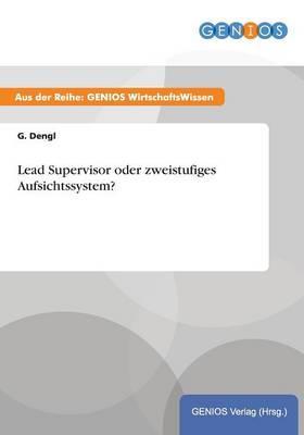 Lead Supervisor oder zweistufiges Aufsichtssystem?