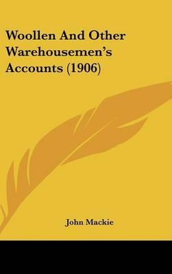Woollen and Other Warehousemen's Accounts (1906)