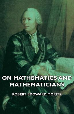 On Mathematics and Mathematicians