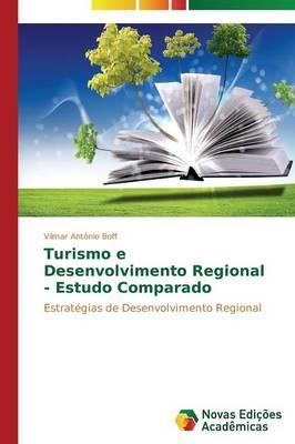Turismo    e Desenvolvimento Regional - Estudo Comparado