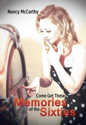 Come Get These Memories of the Sixties