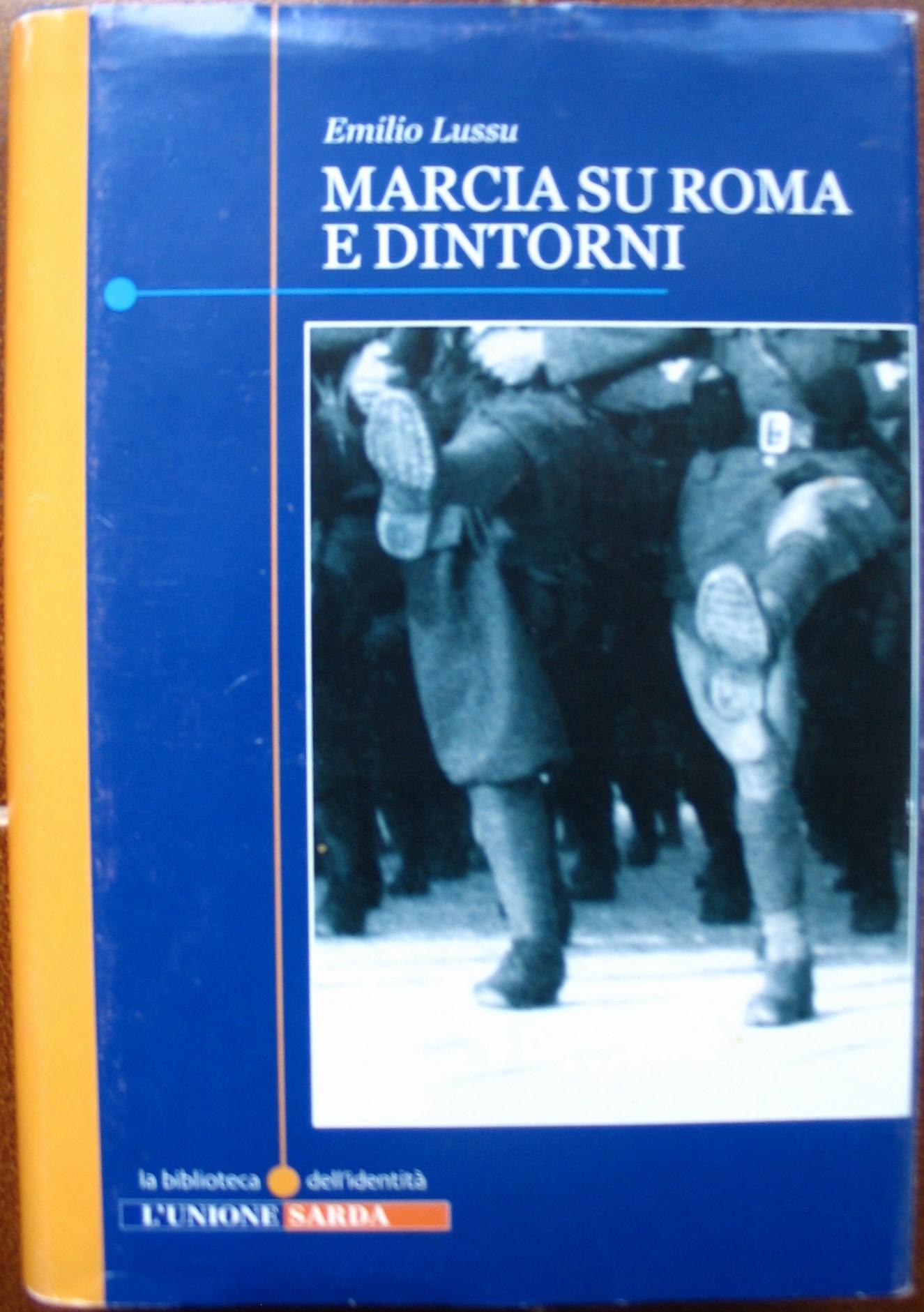 marcia su roma e dintorni  Marcia su Roma e dintorni - Emilio Lussu - 59 recensioni - L'Unione ...