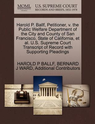 Harold P. Ballf, Petitioner, V. the Public Welfare Department of the City and County of San Francisco, State of California, et al. U.S. Supreme Court