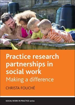 Practice Research Partnerships in Social Work