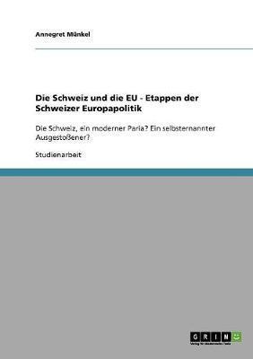 Die Schweiz und die EU - Etappen der Schweizer Europapolitik