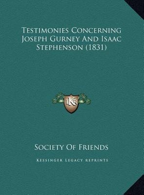Testimonies Concerning Joseph Gurney and Isaac Stephenson (1831)