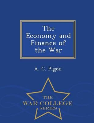 The Economy and Finance of the War - War College Series