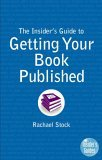 The Insider's Guide to Getting Your Book Published