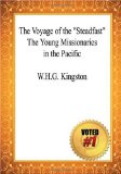 The Voyage of the Steadfast the Young Missionaries in the Pacific - W. H. G. Kingston